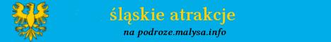 Śląskie atrakcje na podroze.malysa.info